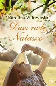 Dasz radę, Nataszo - Wilczyska Karolina