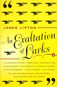 An Exaltation of Larks: The Ultimate Edition - James Lipton