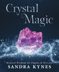 Crystal Magic: Mineral Wisdom for Pagans & Wiccans - Sandra Kynes
