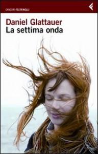 La settima onda - Leonella Basiglini, Daniel Glattauer