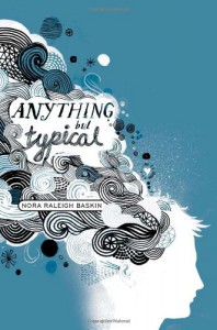 Anything But Typical - Nora Raleigh Baskin