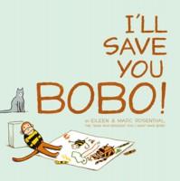 I'll Save You Bobo! - Eileen Rosenthal, Marc Rosenthal