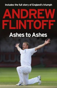 Andrew Flintoff: Ashes to Ashes - Andrew Flintoff