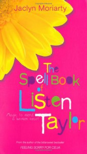 The Spell Book of Listen Taylor. - Jaclyn Moriarty