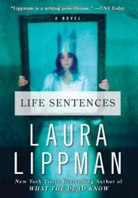 Life Sentences - Laura Lippman
