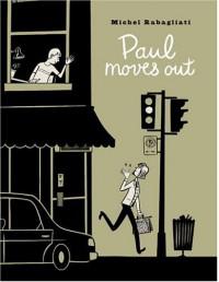 Paul Moves Out - Michel Rabagliati