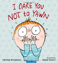 I Dare You Not to Yawn - Helene Boudreau