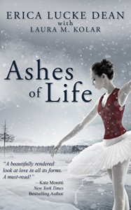 Ashes of Life - Erica Lucke Dean, Laura M. Kolar