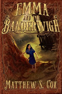 Emma and the Banderwigh - Matthew S. Cox