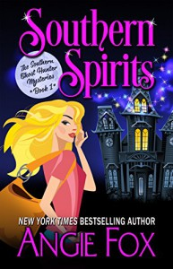 Southern Spirits (Southern Ghost Hunter Mysteries Book 1) - Angie Fox