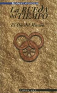 El ojo del mundo (La Rueda del Tiempo, #1) - Robert Jordan, Mila López, María Dolors Gallart