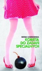 Kobieta do zadań specjalnych - Iwona Czarkowska