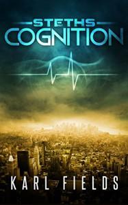 Steths: Cognition (Steths Book 1) - Karl Fields