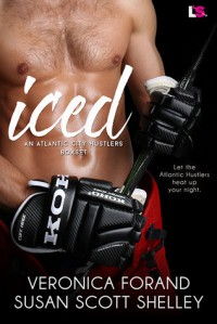 Iced: An Atlantic City Hustlers Boxset - Veronica Forand,  Susan Scott Shelley