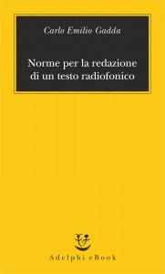 Norme per la redazione di un testo radiofonico - Carlo Emilio Gadda, M. Bricchi