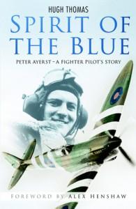 Spirit of the Blue: A Fighter Pilot's Story - Hugh Thomas