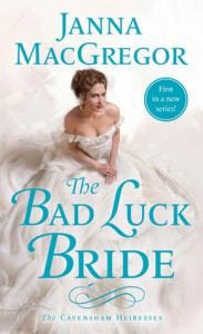 The Bad Luck Bride (The Cavensham Heiresses) - Janna MacGregor