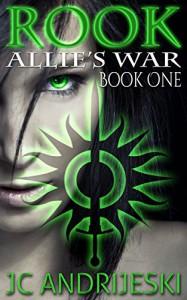 Rook (Allie's War Book 1) - JC Andrijeski