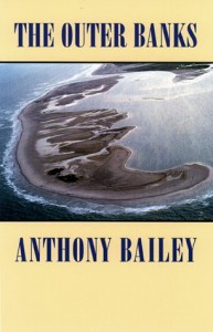 The Outer Banks (Chapel Hill Books) by Bailey, Anthony (1999) Paperback - Anthony Bailey