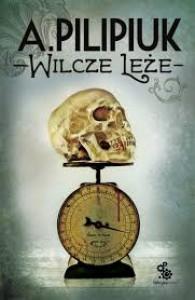 Wilcze Leże - Andrzej Pilipiuk