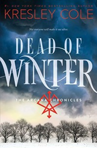 By Kresley Cole Dead of Winter (The Arcana Chronicles) [Hardcover] - Kresley Cole