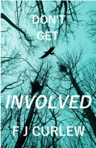 Don't Get Involved - F J Curlew