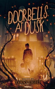 Doorbells at Dusk: Halloween Stories - Adam   Light, Gregor Xane, Josh Malerman, Jason  Parent, Evans Light