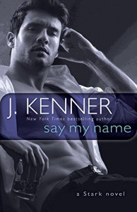 Say My Name: A Stark Novel - J. Kenner
