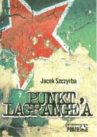 Punkt Lagrange'a - Jacek Szczyrba