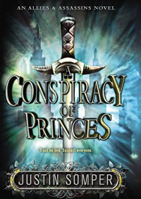 A Conspiracy of Princes (Allies & Assassins) - Justin Somper