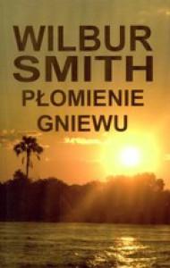 Płomienie gniewu - Wilbur Smith