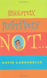Absolutely Positively Not - David LaRochelle