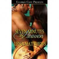 Seven Minutes in Heaven (Naughty Games, #1) - Lena Matthews