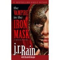 The Vampire in the Iron Mask (Spinoza Series #3) - J.R. Rain,  Elizabeth Basque