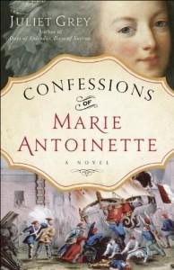 Confessions of Marie Antoinette  - Juliet Grey