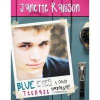 Blue Eyes and Other Teenage Hazards - Janette Rallison