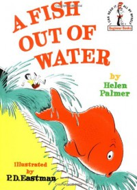 A Fish Out of Water - Helen Palmer Geisel, P.D. Eastman