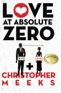 Love At Absolute Zero - Christopher Meeks
