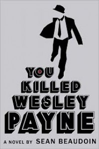 You Killed Wesley Payne -