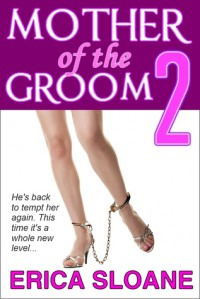 Mother of the Groom 2 - Erica Sloane