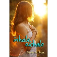 Inhale, Exhale - Sarah M. Ross
