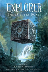 Explorer: The Mystery Boxes - Kazu Kibuishi