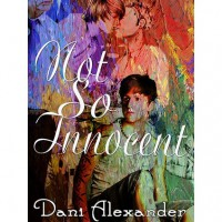 Not So Innocent (Shattered Glass, #2) - Dani Alexander