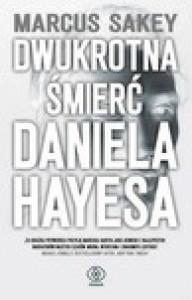 Dwukrotna śmierć Daniela Hayesa - Marcus Sakey