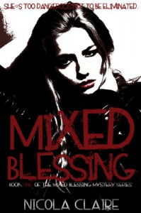 Mixed Blessing  (Mixed Blessing Mystery, #1) - Nicola Claire