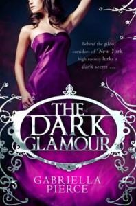 The Dark Glamour  - Gabriella Pierce