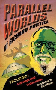 Parallel Worlds of Richard Purtill: Fantasy and Science Fiction - Richard Purtill