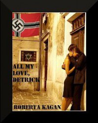 All My Love, Detrick - Roberta Kagan