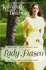 Lady Fiasco, My Notorious Aunt Book 1 - Kathleen Baldwin