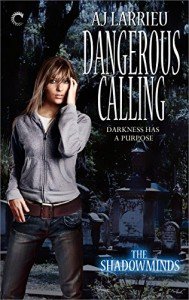 Dangerous Calling (The Shadowminds) - AJ Larrieu